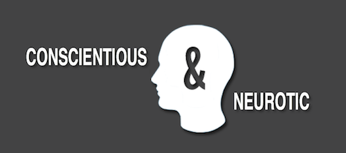 Conscientious & Neurotic
