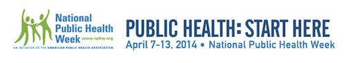National Public Health Week 2014