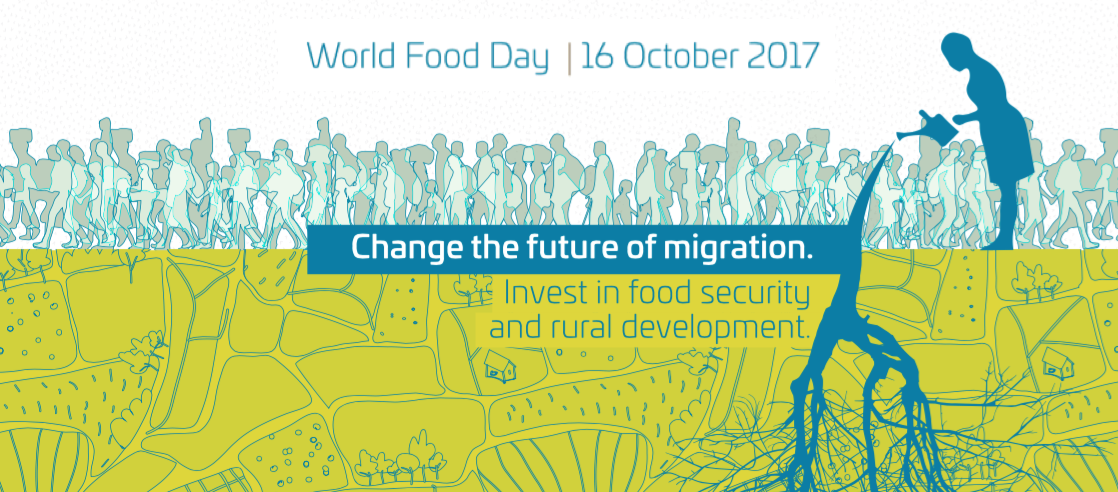 Today is World Food Day 2017: Change the Future of Migration